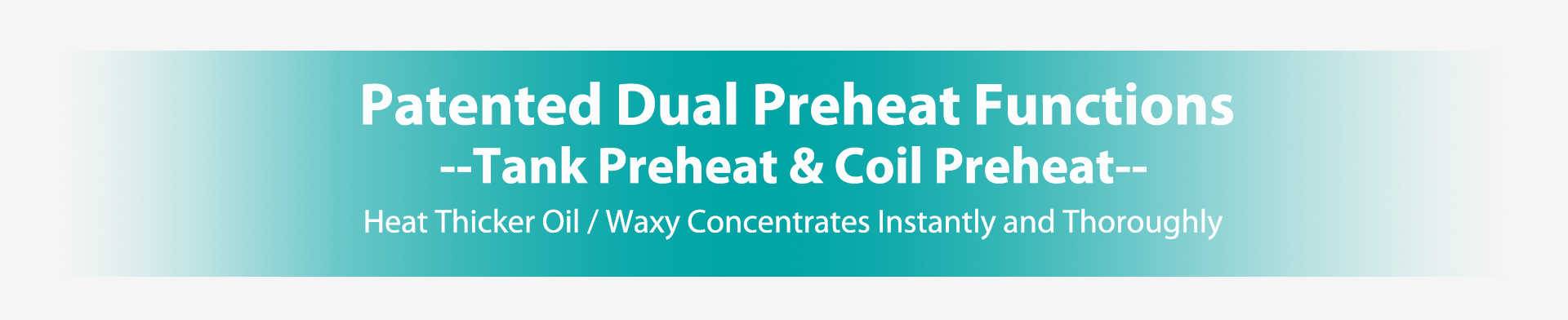 patented dual preheat functions